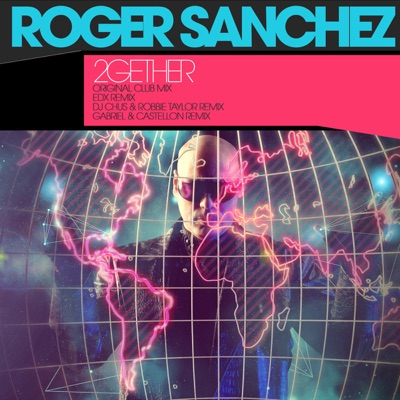 2Gether (Remixes) - EP - Roger Sanchez