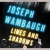 Lines and Shadows (Unabridged) - Joseph Wambaugh