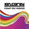Ian Carey feat Michelle Shellers - Keep On Rising  Radio Mix