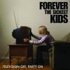 Television Off, Party On - EP, Forever the Sickest Kids