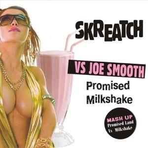 Skreatch vs. Joe Smooth - Milkshake vs. Promised Land (Promised Milkshake) [Mondo Remix]