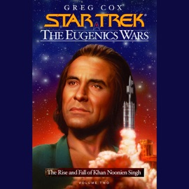 Star Trek: The Eugenics Wars: The Rise and Fall of Khan Noonien Singh, Volume 2 - Greg Cox mp3 listen download