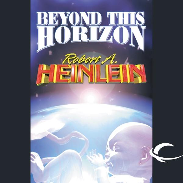 Beyond This Horizon Unabridged By Robert A Heinlein On Itunes