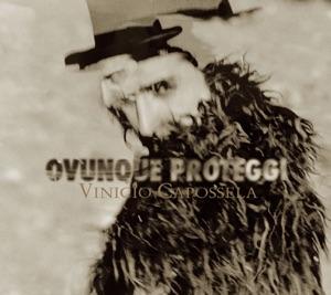 Vinicio Capossela - Ovunque Proteggi