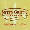 Unbroken! Live, Nitty Gritty Dirt Band