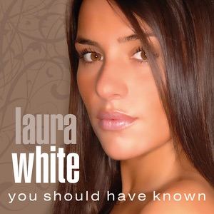 Laura White - You Should Have Known (Industry R&B Mix)