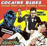 Cocaine Blues: Vintage Songs About Cocaine & Heroin (Remastered)