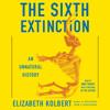 Elizabeth Kolbert - The Sixth Extinction: An Unnatural History (Unabridged)  artwork