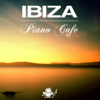 Ibiza Piano Café: Balearic Chillout Piano Music, Smooth Jazz Lounge Collection, Relaxing Ambient Music - Ibiza Isla del Mar