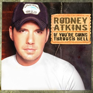 Rodney Atkins - If You're Going Through Hell - Line Dance Music