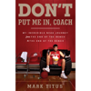 Mark Titus - Don't Put Me In, Coach: My Incredible NCAA Journey from the End of the Bench to the End of the Bench (Unabridged)  artwork