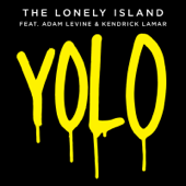 Yolo (feat. Adam Levine & Kendrick Lamar)-The Lonely Island