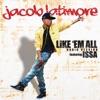 Like 'Em All (feat. Issa) [Radio Version] - Single, Jacob Latimore