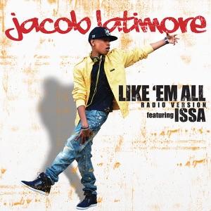 Jacob Latimore - Like 'Em All feat. Issa [Radio Version]