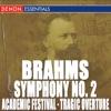 Brahms Symphony No 2 Academic Festival Overture Tragic Overture