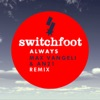 Always (Max Vangeli & AN21 Remix) - Single, Switchfoot