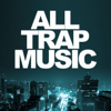 All Trap Music - Various Artists