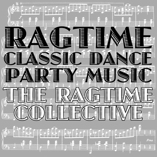 Ragtime Classic Dance Party Music By Ragtime Collective On