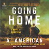 A. American - Going Home: A Novel: The Survivalist Series, Book 1 (Unabridged)  artwork