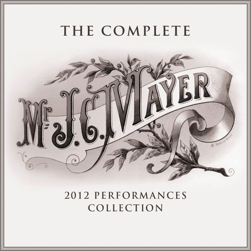 John Mayer - The Complete 2012 Performances Collection - EP