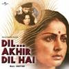 Dil Akhir Dil Hai (Original Soundtrack) - EP