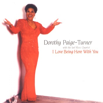 Dorothy Paige-Turner & Joel Ross Quartet - I Love Being Here With You