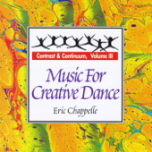 Music for Creative Dance: Contrast and Continuum, Vol. 3