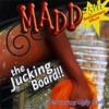 The Jucking Board!!