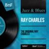 The Original Ray Charles (Mono Version), Ray Charles