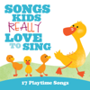 Songs Kids Really Love to Sing - 17 Playtime Songs - Kids Choir