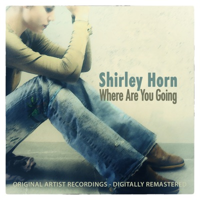 Where Are You Going - Shirley Horn