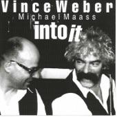 Vince Weber / Michael Maass - Into It