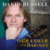 The Grandeur of the Baroque, David Russell