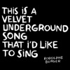 this-is-a-velvet-underground-song-that-i-d-like-to-sing