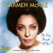 Carmen McRae - The More I See You