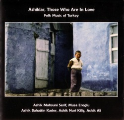Ashiklar Those Who Are in Love Folk Music of Turkey