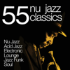 Various Artists - 55 Nu Jazz Classics (Nu Jazz, Acid Jazz, Electronic, Lounge, Jazz Funk & Soul) artwork