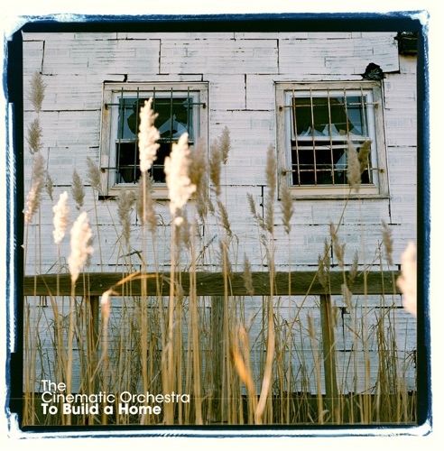 The Cinematic Orchestra - To Build a Home (Versions) - EP
