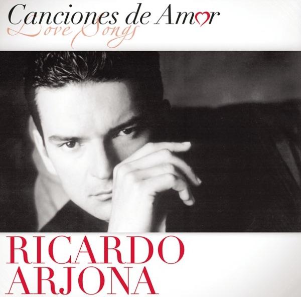 Canciones de Amor: Ricardo Arjona