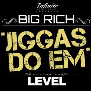 Big Rich - Jiggas Do Em feat. Level