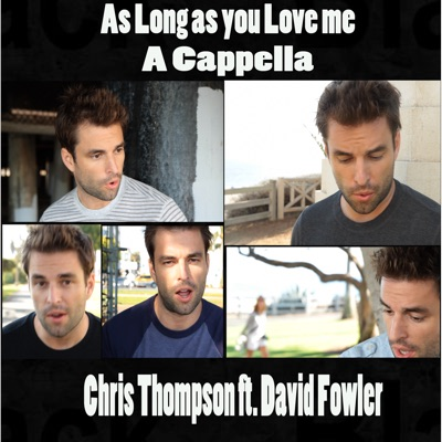 As Long As You Love Me (feat. David Fowler) [A Cappella] - Single - Chris Thompson
