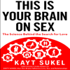 Kayt Sukel - This is Your Brain on Sex: The Science Behind the Search for Love (Unabridged) Grafik