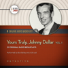 Hollywood 360 - Yours Truly, Johnny Dollar, Volume 1: Classic Radio Collection  artwork