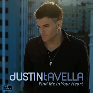 dUSTIN tAVELLA - Find Me in Your Heart