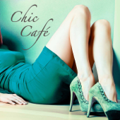 Chic Café: Best Lounge Chill Out Music Playlist