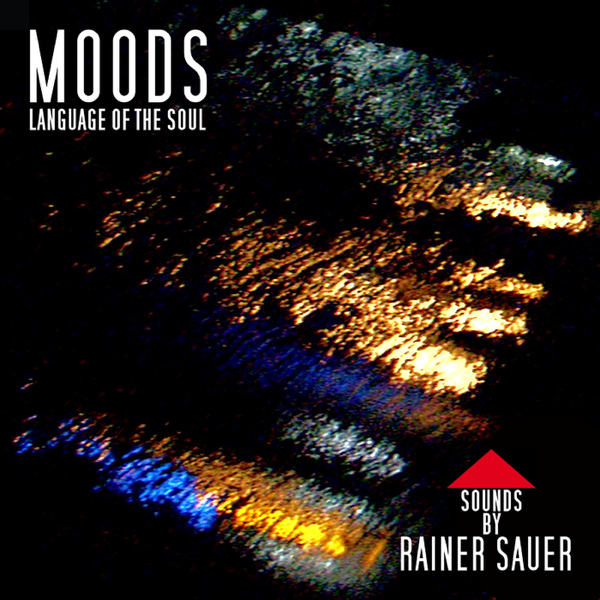 Moods Language Of The Soul By Rainer Sauer On Apple Music