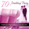 70's Wedding Party - Celebrate in Style With Music from the 1970's