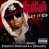Let It Go Remix feat Diddy French Montana 2 Chainz Single