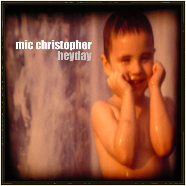 Mic Christopher - Hey Day