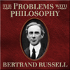 Bertrand Russell - The Problems of Philosophy (Unabridged) artwork